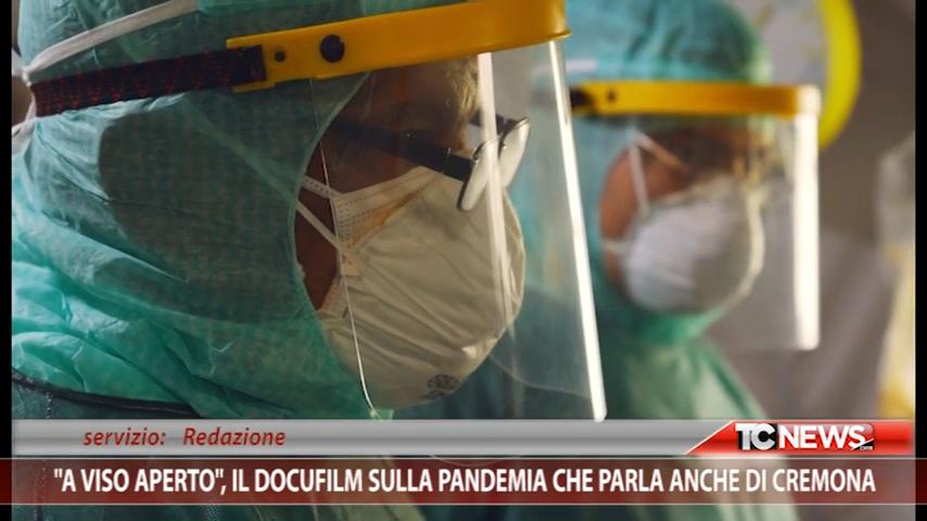 """""""A VISO APERTO"""": il Docufilm sulla pandemia che parla anche di Cremona"""